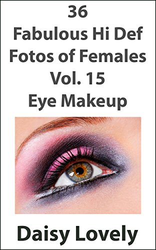 36 Fabulous Hi Def Fotos of Females Vol. 15 Eye ()