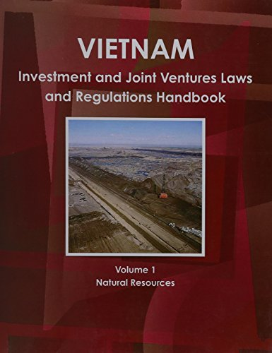 Vietnam Investment and Joint Ventures Laws Handbook: Natural Resources (World Law Business Library) by International Business Publications, USA