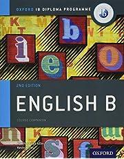 IB ENGLISH B SB 2ND ED: IB Diploma Programme English B SL and HL students, aged 16-18