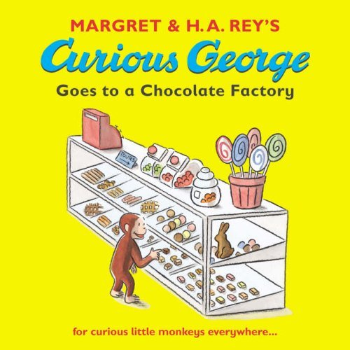 Curious George Goes to a Chocolate Factory by Margret Rey (2006-01-02)