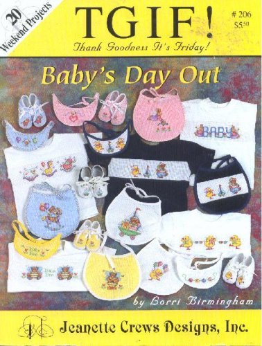 TGIF! Baby's Day Out - 20 Weekend Projects (Jeanette Crews Designs #206)