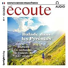 Écoute Audio - Balade dans les Pyrénées. 4/2018: Französisch lernen Audio - Die Pyrenäen Hörbuch von div. Gesprochen von: div.