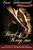 img - for Bind and Keep Me (Pierced Hearts) book / textbook / text book