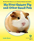 My First Guinea Pig and Other Small Pets, Linda Bozzo, 076602752X
