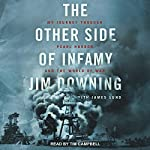 The Other Side of Infamy: My Journey through Pearl Harbor and the World of War | Jim Downing,James Lund