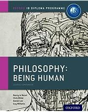 IB Course Book: Philosophy Being Human: Oxford Ib Diploma Program