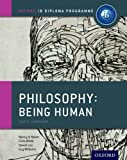 IB Philosophy Being Human Course Book: Oxford IB Diploma Programme, Nancy Le Nezet and Chris White, 0198392834
