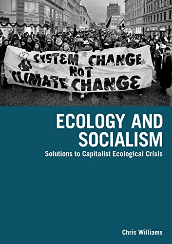 Ecology and Socialism: Solutions to Capitalist Ecological Crisis (Between the Lions)