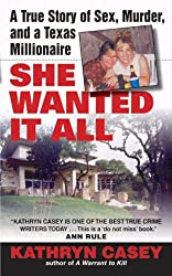 She Wanted It All: A True Story of Sex, Murder, and a Texas Millionaire (Avon True Crime)