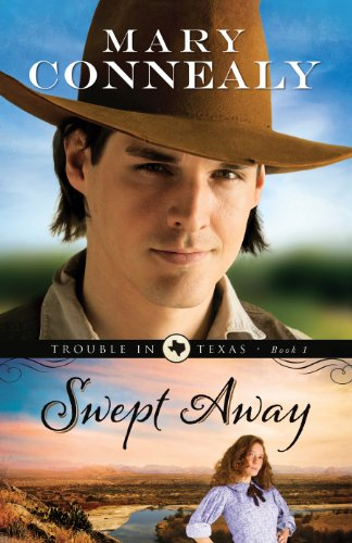 Swept Away (Trouble in Texas Book #1) by [Connealy, Mary]