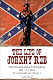 The Life of Johnny Reb, Bell Irvin Wiley, 0807133256