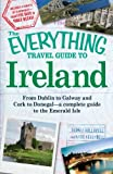 img - for The Everything Travel Guide to Ireland: From Dublin to Galway and Cork to Donegal - a complete guide to the Emerald Isle book / textbook / text book