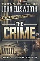 The Crime (Thaddeus Murfee Legal Thrillers)