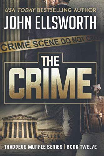 The Crime (Thaddeus Murfee Legal...