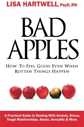 Read Online Bad Apples: How to Feel Good Even When Rotten Things Happen pdf