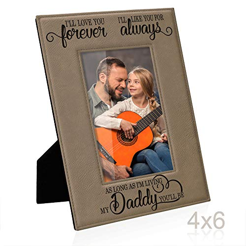 Kate Posh I'll Love You Forever, I'll Like You for Always, as Long as I'm Living, My Daddy You'll be Engraved Leather Picture Frame, Father of The Bride, Best Dad Ever Gifts (4x6-Vertical)