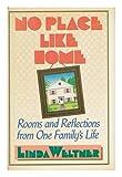 No Place Like Home, Linda Weltner, 1557100055