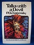 Talks with a Devil, P. D. Ouspensky, 0394485378