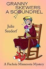 Granny Skewers a Scoundrel: A Fuschia Minnesota Mystery (Book 2) Paperback
