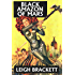 Black Amazon of Mars and Other Works by Leigh Brackett (Unexpurgated Edition) (Halcyon Classics)