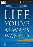 LIFE YOUVE ALWAYS WANTED DVD [NTSC] by John Ortberg (2005-01-01)
