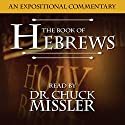 The Book of Hebrews: A Commentary Audiobook by Chuck Missler Narrated by Chuck Missler