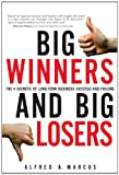 Big Winners and Big Losers, Alfred A. Marcus, 0132762315