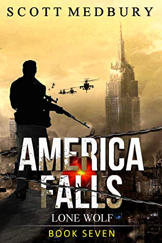 Lone Wolf: Adapt, Fight... Survive (America Falls Book 7) by [Medbury, Scott]