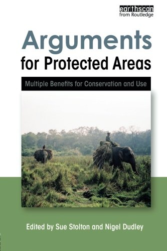 Arguments for Protected Areas: Multiple Benefits for Conservation and Use ()