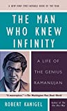 The Man Who Knew Infinity: A Life of the Genius Ramanujan by Robert Kanigel (1992-06-01)