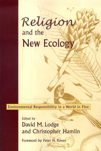 Religion and the New Ecology: Environmental Responsibility in a World in Flux