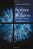 Science and Religion : A Critical Survey, Rolston, Holmes and Rolston, Holmes, III, 1599470993
