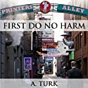 First Do No Harm: Benjamin Davis Book Series Audiobook by A. Turk Narrated by J. D. Hart