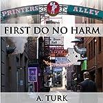 First Do No Harm: Benjamin Davis Book Series | A. Turk