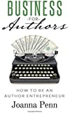 Business for Authors: How to be an Author Entrepreneur (Books for Writers)