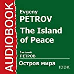 The Island of Peace [Russian Edition] | Evgeny Petrov