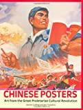 Chinese Posters: Art from the Great Proletarian Cultural Revolution