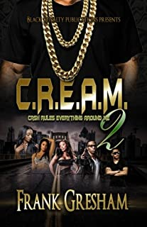 Book Cover: C.R.E.A.M. 2: Cash Rules Everything Around Me