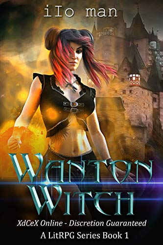Wanton Witch: XdCeX Online - Discretion Guaranteed. A LitRPG Series.