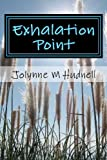 Exhalation Point, Jolynne Hudnell, 1475079060