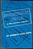 Discretionary Justice : A Preliminary Inquiry, Davis, Kenneth C., 0252001532