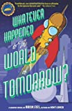 Whatever Happened to the World of Tomorrow? by Brian Fies (2012-08-01)