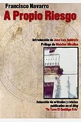 A Propio Riesgo (Spanish Edition)