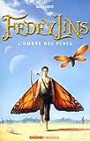 Fedeylins - L'Ombre des pères - Tome 4 (04)