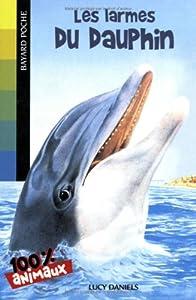 """Afficher """"Les larmes du dauphin"""""""