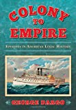 Colony to Empire: Episodes in American Legal History