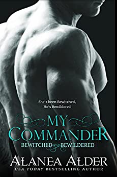 My Commander (Bewitched and Bewildered Book 1) by [Alder, Alanea]