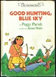 Good Hunting, Blue Sky (An I Can Read Book) by Peggy Parish (1989-05-03)