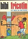 Bibi Fricotin et ses 36 métiers par Lacroix