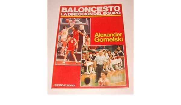 Baloncesto-la Direccion Del Equipo: GOMELSKI(508387 ...